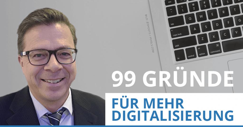 Hingeschaut 99 Gründe für mehr Digitalisierung