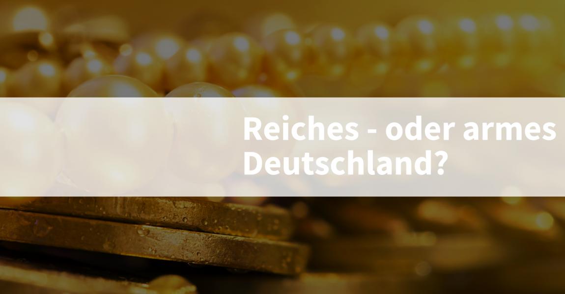 Diskussion: Reiches oder armes Deutschland?